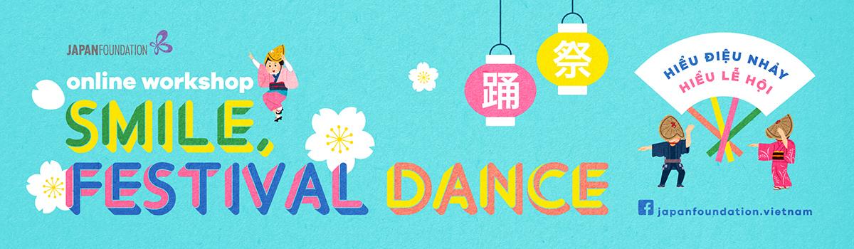 CHUỖI WORKSHOP MÚA TRỰC TUYẾN: SMILE, FESTIVAL DANCE