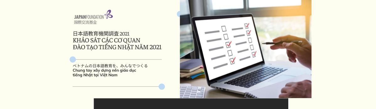 Chung tay xây dựng nền giáo dục tiếng Nhật tại Việt Nam Thư ngỏ đề nghị hỗ trợ trả lời khảo sát dành cho các cơ quan đào tạo tiếng Nhật năm 2021